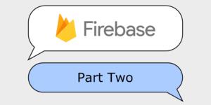 Blog Firebase Chat Part 2